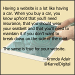 Having a website is a lot like having a car.