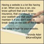 Having a website is a lot like having a car.
